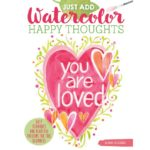 Just Add Watercolor Happy Thoughts #giveaway ends 2/28 Full Hearts Can't Lose US